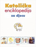 KATOLIČKA ENCIKLOPEDIJA ZA DJECU - julianne m. will, ann ball