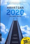 HRVATSKA 2020 - kiosk izdanje - velimir srića