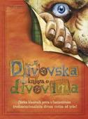 DIVOVSKA KNJIGA O DIVOVIMA - jelena (ur.) bevandić