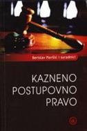 KAZNENO POSTUPOVNO PRAVO - berislav pavišić