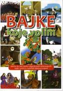BAJKE KOJE VOLIM - mia (ilustr.) janković shentser, neven (ur.) borić