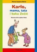KARLO, MAMA, TATA I BAKA ZEČIĆ - Razvojne priče za glasno čitanje - rotraut susanne berner
