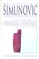 TOPONIMIJA HRVATSKOGA JADRANSKOG PROSTORA - petar šimunović