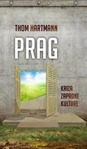 PRAG - KRIZA ZAPADNE KULTURE - thom hartmann