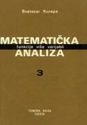 MATEMATIČKA ANALIZA 3 - FUNKCIJE VIŠE VARIJABLI - svetozar kurepa