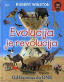 EVOLUCIJA JE REVOLUCIJA - Od Darwina do DNK - robert winston