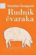 RUDNIK ČVARAKA - tomislav šovagović