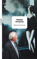 BOKSAČKA DEMENCIJA - francois weyergans