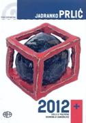 2012+ / ESEJI IZ POLITIČKE EKONOMIJE DANAŠNJICE - jadranko prlić