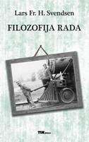 FILOZOFIJA RADA - lars fr. h. svendsen
