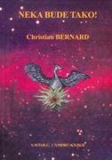 NEKA BUDE TAKO! - christian bernard