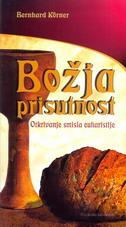BOŽJA PRISUTNOST- Otkrivanje smisla euharistije - bernhard korner