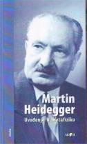 UVOĐENJE U METAFIZIKU - martin heidegger