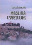 MASLINA I SVETI LUG - sanja franković