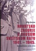 HRVATSKO ZAGORJE U DRUGOM SVJETSKOM RATU 1941. - 1945. - filip škiljan