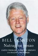 NATRAG NA POSAO - Zašto trebamo pametnu državu i snažnu ekonomiju - bill clinton