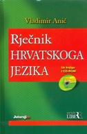 RJEČNIK HRVATSKOGA JEZIKA + CD - vladimir anić