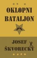 OKLOPNI BATALJON - josef škvorecky