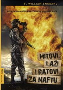 MITOVI, LAŽI I RATOVI ZA NAFTU - f. william engdahl