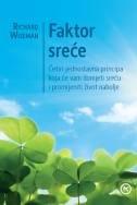 FAKTOR SREĆE - Četiri jednostavna principa koja će vam donijeti sreću i promijeniti život nabolje - richard wiseman
