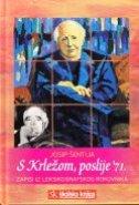 S KRLEŽOM, POSLIJE 71. - josip šentija