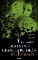 BRATSTVO CRNOG BODEŽA - ROB STRASTI - j. r. ward
