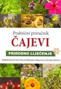 PRAKTIČNI PRIRUČNIK - PRIRODNO LIJEČENJE - ČAJEVI - andrej lašmanov