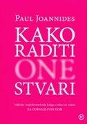 KAKO RADITI ONE STVARI - Najbolja i najinformativnija knjiga o seksu na svijetu - paul joannides