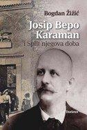 JOSIP BEPO KARAMAN I SPLIT NJEGOVA DOBA - bogdan žižić (ur.)