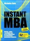 INSTANT MBA - Mislite, radite i zarađujte kao da ste diplomirali na vrhunskom poslovnom fakultetu - nicholas bate