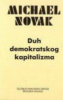 DUH DEMOKRATSKOG KAPITALIZMA - michael novak