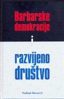 BARBARSKE DEMOKRACIJE I RAZVIJENO DRUŠTVO