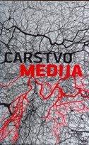 CARSTVO MEDIJA - dražen (prired.) katunarić