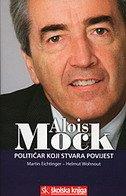 ALOIS MOCK - političar koji stvara povijest - martin eichtinger