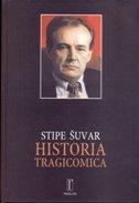 HISTORIA TRAGICOMICA - stipe šuvar