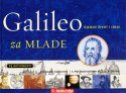GALILEO ZA MLADE - njegov život i ideje - richard panchyk