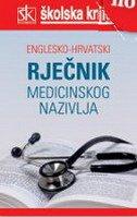 RJEČNIK MEDICINSKOG NAZIVLJA - ENGLESKO-HRVATSKI - branimir jernej