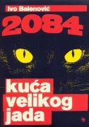 2084. KUĆA VELIKOG JADA - ivo balenović