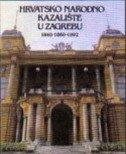 HRVATSKO NARODNO KAZALIŠTE U ZAGREBU 1840-1860-1992 - nikola (gl. ur.) batušić