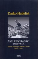 MOJ BEOGRADSKI DNEVNIK - Susreti i razgovori s Dobricom Ćosićem 2006. - 2011. - darko hudelist