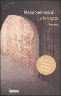 LA FORTEZZA (na talijanskom jeziku) - meša selimović