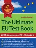 ULTIMATE EU TEST BOOK - EPSO ADMINISTRATOR (AD) EDITION 2012 - andras baneth