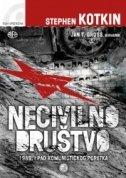 NECIVILNO DRUŠTVO - 1989. i pad komunističkog poretka - stephen kotkin, gross jan t.