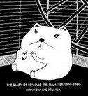 DIARY OF EDWARD THE HAMSTER 1990-1990 - miriam elia, ezra elia