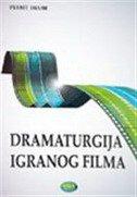 DRAMATURGIJA IGRANOG FILMA - petrit imami