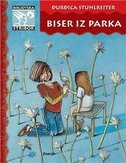 BISER IZ PARKA - đurđica stuhlreiter