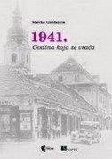 1941 - GODINA KOJA SE VRAĆA - slavko goldstein