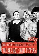 FORNIKACIJA: PRIČA O RED HOT CHILI PEPPERS - jeff apter