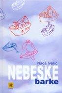 NEBESKE BARKE - nada iveljić