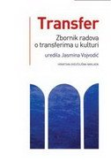 TRANSFER - Zbornik radova o transferima u kulturi - jasmina (ur.) vojvodić